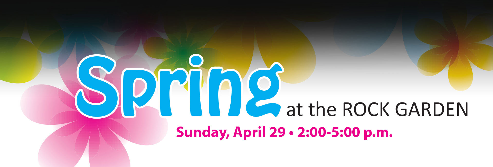 Spring at the ROCK GARDEN Sunday, April 29 -- 2:00-5:00 p.m.