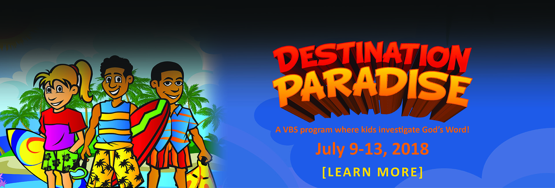 VBS starts on July 9-13 from 6:30 to 8 PM
